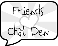 Friends Chat Den